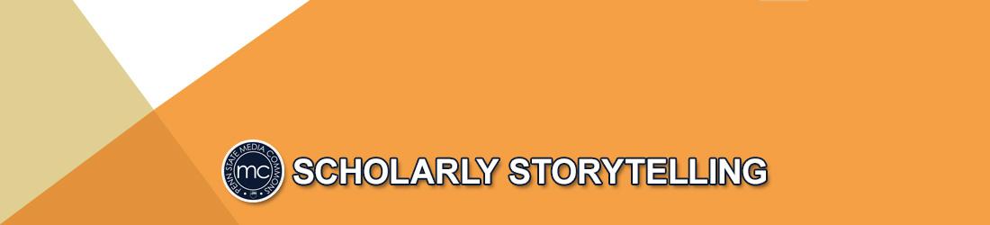 Scholarly Storytelling